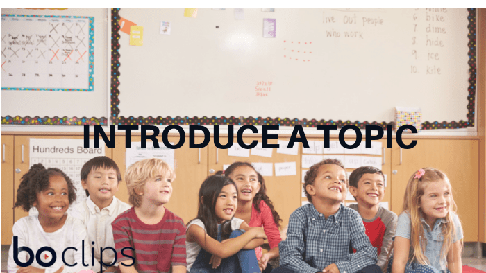 Introduce a topic with video